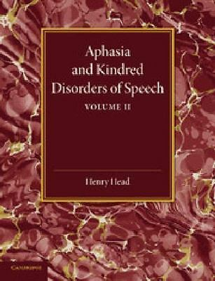£37.09 • Buy Aphasia And Kindred Disorders Of Speech: Volume 2 By Henry Head (2014,...
