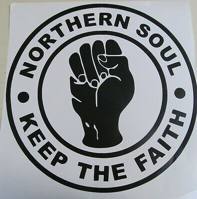 Northern Soul Keep The Faith Large Decal Car Home Stickers Decorative • 7.50£