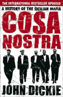 Cosa Nostra: A History Of The Sicilian Mafia, John Dickie, New, Book • 7.30£