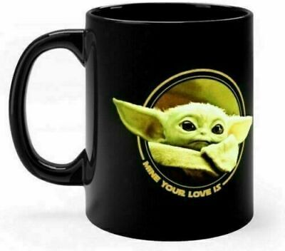 $13.73 • Buy Cute Baby Yoda Mug Mandalorian Star Wars Fan Coffee Mug 11oz  Mine Your Love Is