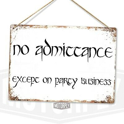£8.89 • Buy Metal Wall Sign - No Admittance - Art Lord Ring LOTR Hobbit Ring Gift
