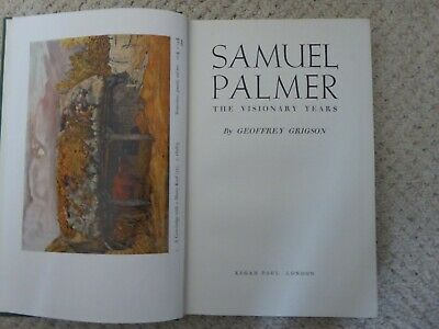 Samuel Palmer - The Visionary Years By Geoffrey Grigson - 1st Published 1947 • 18.50£