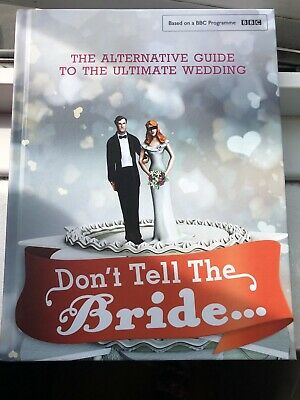 New! BBC Don't Tell The Bride Alternative Guide - Ultimate Wedding Book! • 12.50£