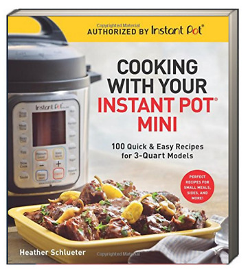 $14.99 • Buy Cooking With Your Instant Pot Mini 100 Quick & Easy For 3-Quart Model(Paperback)
