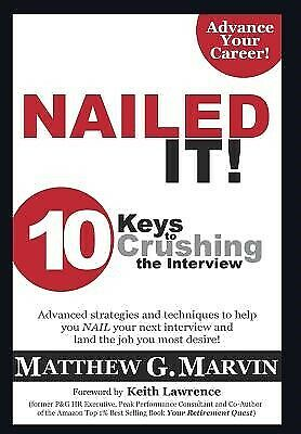 AU47.48 • Buy Nailed It! 10 Keys To Crushing The Interview By Marvin, Matthew G. -Hcover