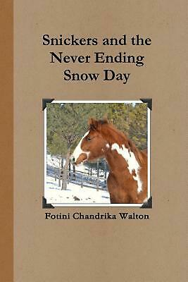 AU26.51 • Buy Snickers And The Never Ending Snow Day By Fotini Chandrika Walton (English) Pape