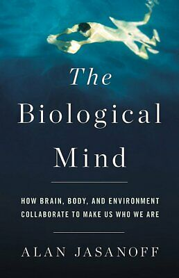 $2.99 • Buy The Biological Mind: How Brain, Body, And Environment Collaborate To Make #P'D'F