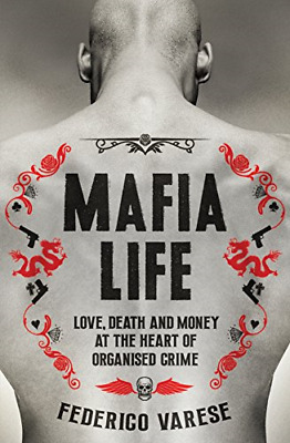 Mafia Life: Love, Death And Money At The Heart Of Organised Crime, Very Good Con • 2.35£