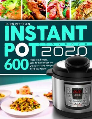 $1.99 • Buy INSTANT POT COOKBOOK 2020  600 Modern & Simple, Easy-to-Remember  [(P.D.F)]