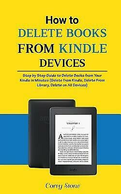 AU18.04 • Buy How Delete Books Kindle Devices Step By Step Guide De By Stone Corey -Paperback
