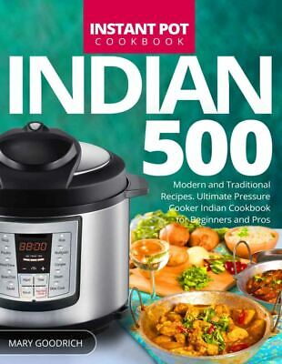 $1.99 • Buy Indian Instant Pot Cookbook – 500 Modern And Traditional Recipes  [(P.D.F)]