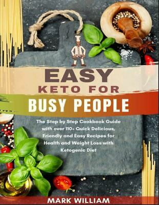 $1.99 • Buy Easy Keto For Busy People  The Step By Step Cookbook Guide 111 Recipes [(P.D.F)]