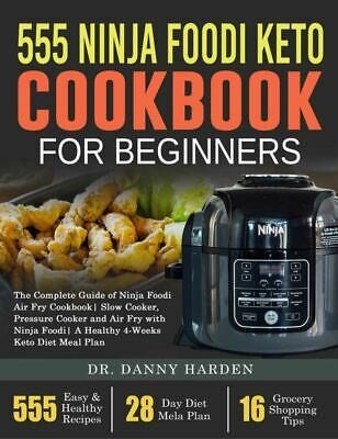 $1.99 • Buy 555 Ninja Foodi Keto Cookbook For Beginners  The Complete Guide [(P.D.F)]