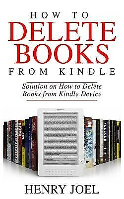 AU19.57 • Buy How To Delete Books From Kindle: Solution On How To Delete Books  By Joel, Henry