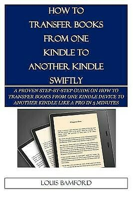AU21.15 • Buy How Transfer Books One Kindle Another Kindle Swiftly  By Bamford Louis