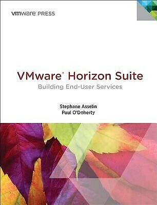 AU108.25 • Buy VMware Horizon Suite: Building End-User Services By Asselin, Stephane -Paperback