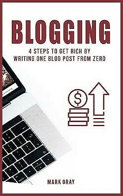 AU27.14 • Buy Blog: 4 Steps To Get Rich By Writing One Blog Post From Zero By Gray, Mark