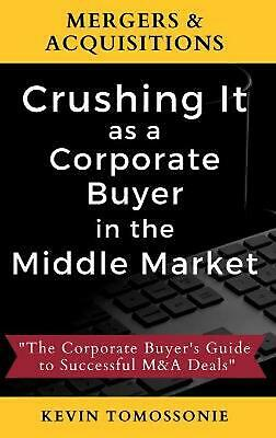 AU54.24 • Buy Mergers & Acquisitions: Crushing It As A Corporate Buyer In The Middle Market: T