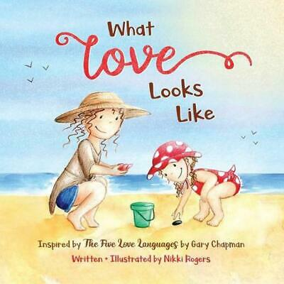 AU25.28 • Buy What Love Looks Like: Inspired By The 5 Love Languages By Gary Chapman By Nikki