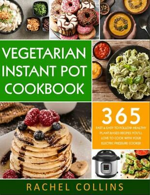 $1.99 • Buy Vegetarian Instant Pot Cookbook  365 Fast & Easy To Follow Healthy  [(P.D.F)]