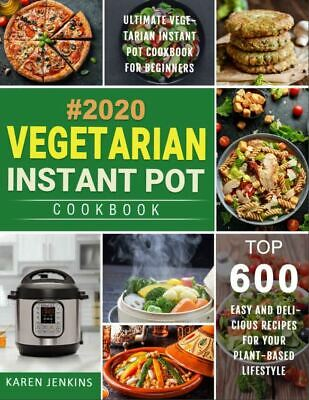 $1.99 • Buy Vegetarian Instant Pot Cookbook 2020 600 Easy And Delicious Recipes [(P.D.F)]