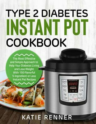 $1.99 • Buy Type 2 Diabetes Instant Pot Cookbook – The Most Effective And Simple   [(P.D.F)]