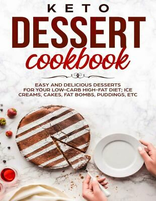 $1.99 • Buy Keto Dessert Cookbook Easy And Delicious Dessert For Your Low Carb [(P.D.F)]