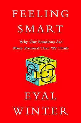 Feeling Smart: Why Our Emotions Are More Rational Than We Think, Very Good Books • 4.24£