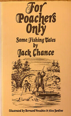 For Poachers Only: Some Fishing Tales By Jack Chance. A & C Black 1978 Hbk & Dj • 5.95£