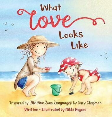 AU39.05 • Buy What Love Looks Like: Inspired By The 5 Love Languages By Gary Chapman By Nikki