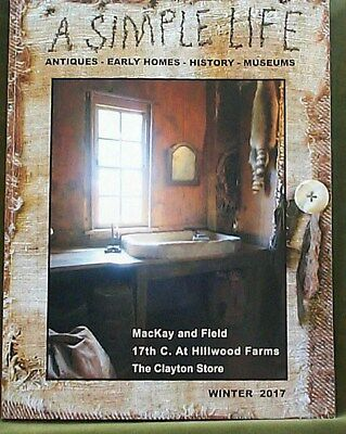 $9 • Buy A Simple Life Magazine Winter 2017 Collecting Log Cabins Early American Bed Rugg