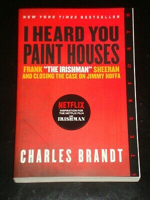 I HEARD YOU PAINT HOUSES / THE IRISHMAN By Charles Brandt (Paperback, 2016) • 22.59£