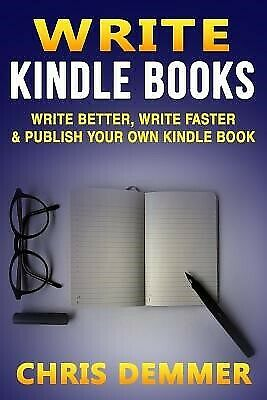 AU34.95 • Buy Write Kindle Books Write Better Write Faster & Publish Your Own By Demmer Chris