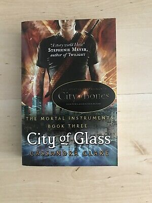 City Of Glass (The Mortal Instruments, Book 3),Cassandra Clare • 3.80£
