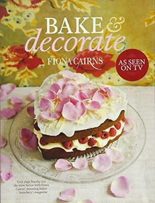 Bake & Decorate, Very Good Condition Book, Fiona Cairns, ISBN 1844009440 • 3.76£