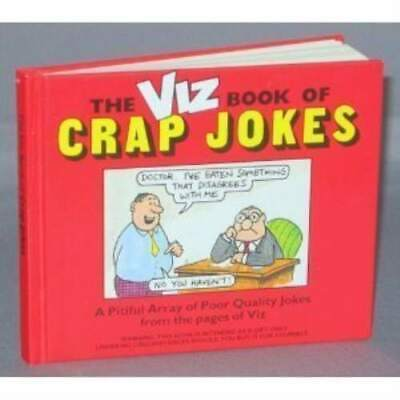 The Viz Book Of Crap Jokes: A Pitiful Array Of Poor Quality Jokes From The Pages • 3.15£