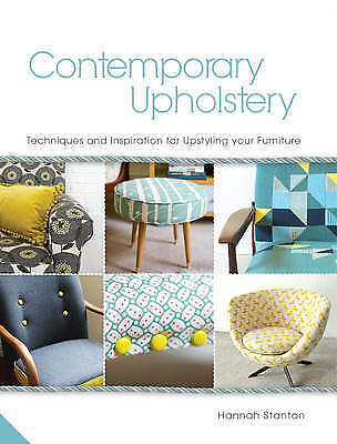 Book: Contemporary Upholstery Techniques And Inspiration Fo Upstyling Your Furni • 2.85£