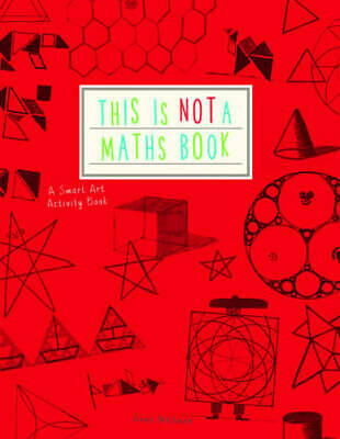 This Is Not A Maths Book: A Smart Art Activity Book, Weltman, Anna, Used Very Go • 4.09£