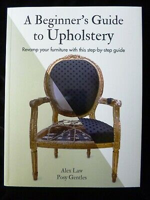 A Beginner's Guide To Upholstery - Revamp Your Furniture Step-by-Step Guide  • 12.95£