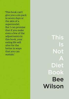 This Is Not A Diet Book: A User's Guide To Eating Well, Very Good Condition Book • 3.15£