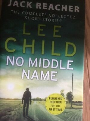No Middle Name: The Complete Collected Jack Reacher Stories By Lee Child (Hardb… • 9.99£