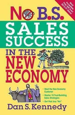 No B.S. Sales Success In The New Economy, Very Good Condition Book, Kennedy, Dan • 6.10£
