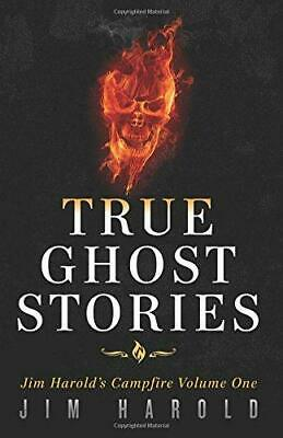 True Ghost Stories: Jim Harold's Campfire 1: Volume 1, Very Good Condition Book, • 7.08£