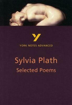 York Notes On Sylvia Plath's  Selected Works  (York Notes Advanced), Rebecca War • 3.28£
