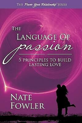 AU23.48 • Buy The Language Of Passion: 5 Principles To Build Lasting Love By Fowler, Nate