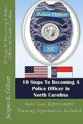 AU23.50 • Buy 10 Steps To Becoming A Police Officer In North Carolina By Gilbert, Jacques K.