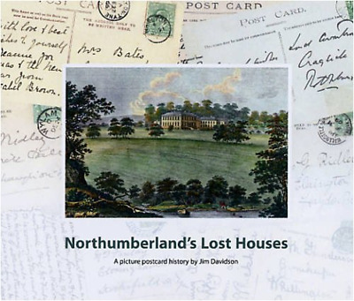 Northumberland's Lost Houses: A Picture Postcard History, Davidson, Jim, Good Co • 12.12£
