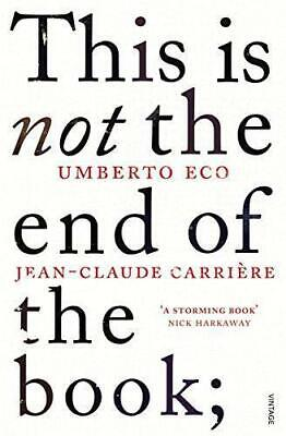 This Is Not The End Of The Book: A Conversation Curated By Jean-Philippe De Tonn • 7.49£