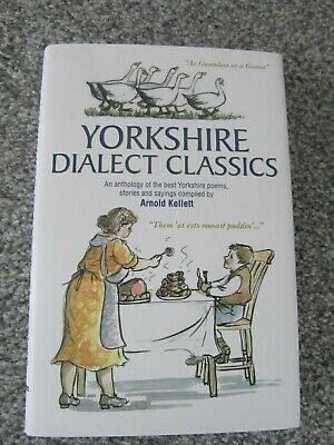 Yorkshire Dialect Classics: An Anthology Of The Best Yorkshire Poems, Stories An • 2.99£