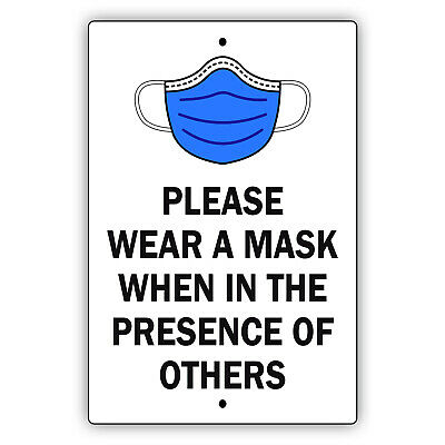 $11.99 • Buy Please Wear A Mask When In The Presence Of Others Novelty Aluminum Metal Sign
